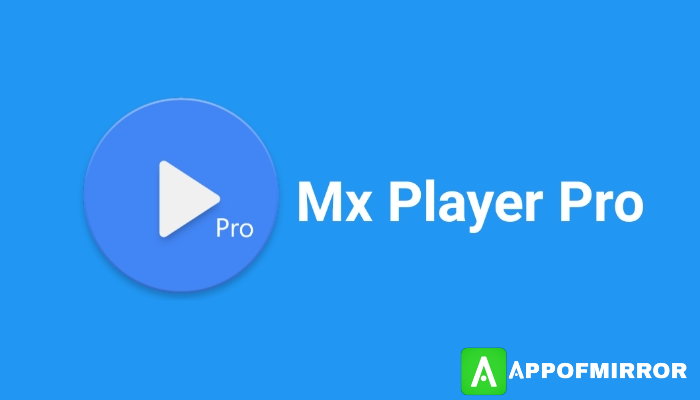 MX Player Pro MOD APK 1.36.10 (No Ads) MAY 2021 Download Latest Free