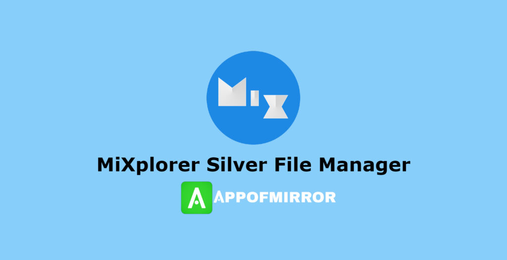 MiXplorer Silver APK 6.57.1-Silver (Paid Patched) 2021 Latest Free