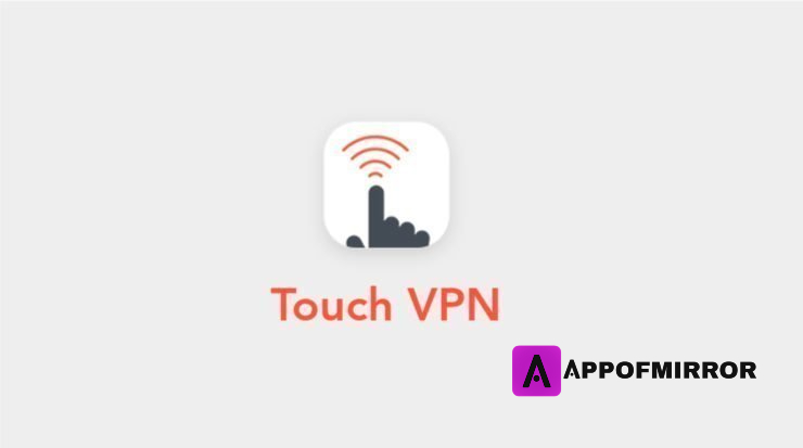 Read more about the article Touch VPN MOD APK 1.9.18 Download (Elite Unlocked) 2021 Latest Free