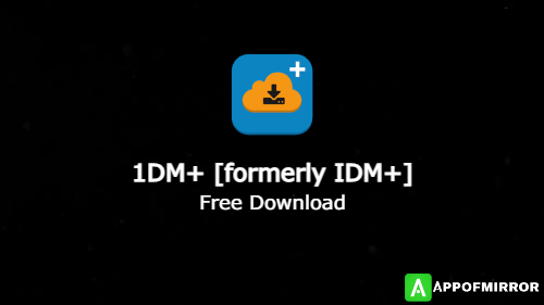 Read more about the article 1DM+ MOD APK 15.0 [formerly IDM+] 2021 Latest Version Free