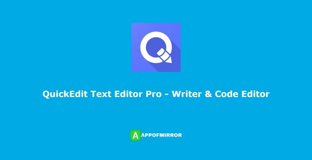 QuickEdit Text Editor Pro MOD APK 1.8.1 (Paid/Patched) Download Latest 2021 Free