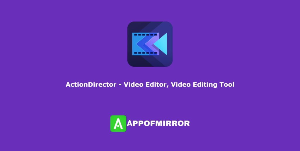ActionDirector MOD APK 6.6.1 (Pro/Without Watermark/Premium) Download 2021 Latest Free